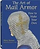 The Art of Mail Armor, Mary Brewer, 1581605862