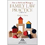 How to Build and Manage a Family Law Practice, Second Edition