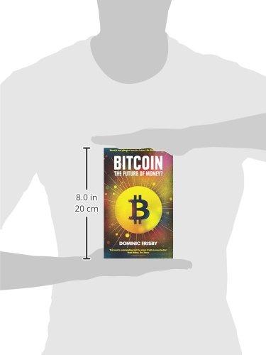 bitcoin a pénz jövője dominic frisby crypto kereskedő földalatti banki