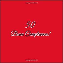 50 Anni Buon Compleanno Libro degli ospiti con 110 Pagine Copertina Palloncini Blu