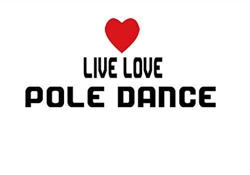LIVE LOVE POLE DANCE Decal Car Laptop Wall Sticker