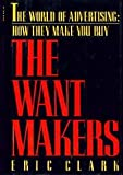 The Want Makers, Eric Clark, 0670826030