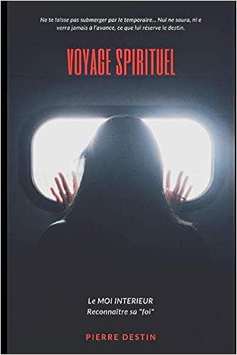 Voyage Spirituel Le Moi Interieur Reconnaitre Sa Foi