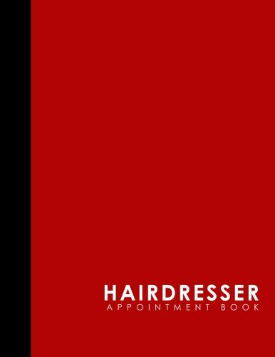 Hairdresser Appointment Book: 6 Columns Appointment Journal, Appointment Scheduler Calendar, Daily Planner Appointment Book, Red Cover (Volume 8) pdf