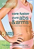 EXHALE: CORE FUSION PURE ABS & ARMS
