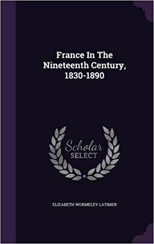 France In The Nineteenth Century, 1830-1890