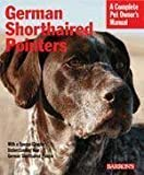 Barrons German Shorthaired Pointers (Revised) Barrons Ger Shorthair Pointer Books