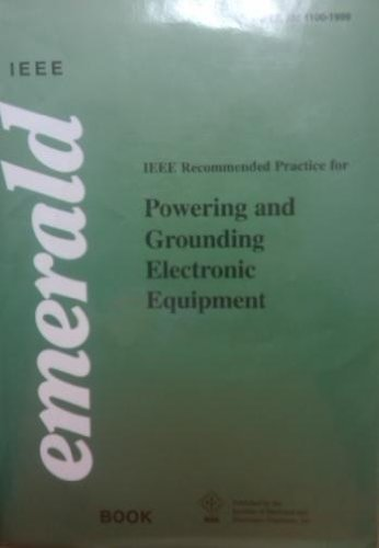 IEEE Std 1100-1999, IEEE Recommended Practice for Powering and Grounding Electronic Equipment (The IEEE Emerald Book)