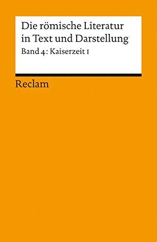 Die römische Literatur in Text und Darstellung. Lat. /Dt. / Kaiserzeit I (von Seneca maior bis Apuleius) (Reclams Universal-Bibliothek)