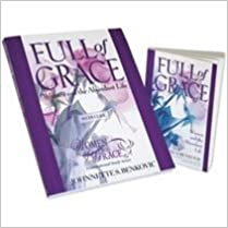 Full of grace: women and the abundant life women of grace.