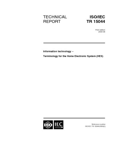 ISO/IEC TR 15044:2000, Information technology -- Terminology for the Home Electronic System (HES)