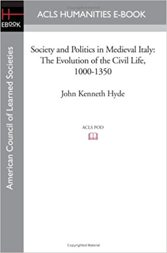 Society and politics in medieval italy the evolution of the by society and politics in medieval italy the evolution of the by j k hyde auth fandeluxe Image collections