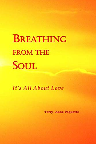 Breathing from the Soul: It's all about Love