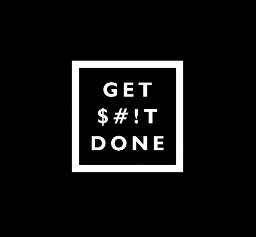 CCI Get Shit Done Motivational Decal Vinyl Sticker|Cars Truc