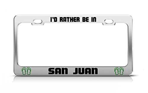 Strawbaru I'D RATHER BE IN SAN JUAN Argentina License Plate Frame Metal Chrome