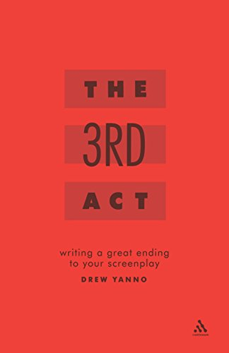 The 3rd Act: Writing a Great Ending to Your Screenplay