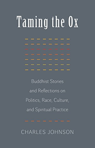 Search : Taming the Ox: Buddhist Stories and Reflections on Politics, Race, Culture, and Spiritual Practice