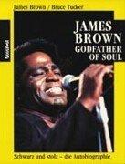 Godfather of Soul: Schwarz und Stolz - Eine Autobiographie Taschenbuch – 1993 James Brown Lore Boas Hannibal Verlagsgruppe KOCH