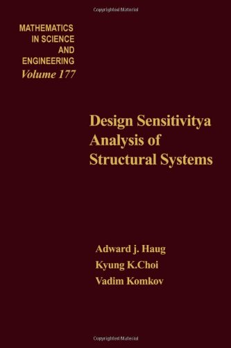 Design Sensitivity Analysis of Structural Systems (Mathematics in Science and Engineering)