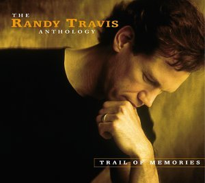 Trail of Memories: The Randy Travis Anthology by Rhino