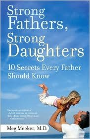 Strong Fathers, Strong Daughters Publisher: Ballantine Books