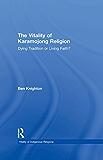 The Vitality of Karamojong Religion: Dying Tradition or Living Faith? (Vitality of Indigenous Religions)