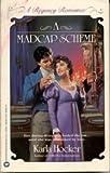 A Madcap Scheme, Karla Hocker, 0446302627