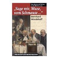 Sage mir, Muse, vom Schmause.: Vom Essen und Trinken in der Weltliteratur