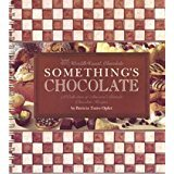 img - for Something's chocolate: A collection of America's favorite chocolate recipes book / textbook / text book