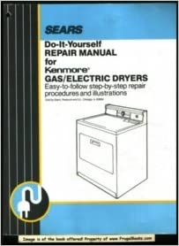 Sears do it yourself repair manual for kenmore gaselectric dryers flip to back flip to front solutioingenieria Image collections