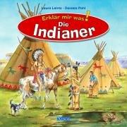 Erklär mir was! - Die Indianer
