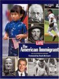 The American Immigrant, Life Magazine Editors, 1932273638