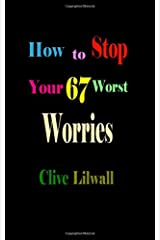 How to Stop Your 67 Worst Worries Paperback