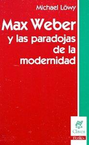 Max Weber y las paradojas de la modernidad pdf
