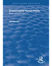 Environmental Human Rights: Power, Ethics and Law