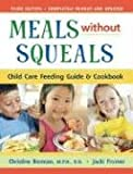Meals Without Squeals: Child Care Feeding Guide & Cookbook