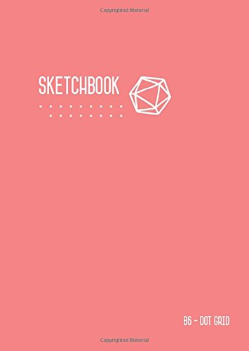 Dot Grid Sketchbook B6: Baby Pink, Smart Design, Small, Soft Cover, Numbered Pages, Dotted Notebook for Drawing and Doodling (Small Professional Sketchbooks) PDF