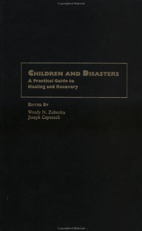 Children and Disasters: A Practical Guide to Healing and Recovery
