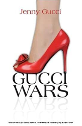 Gucci Wars: How I Survived Murder and Intrigue at the Heart of the World's Biggest Fashion House by Jenny Gucci (2010-03-18)