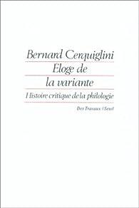 Éloge de la variante: Histoire critique de la philologie