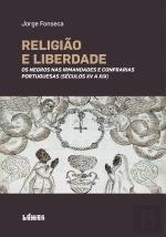 Read Online Religião e Liberdade Os negros nas irmandades e confrarias portuguesas (séculos XV a XIX) Portuguese Edition ebook