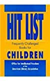Hit List : Frequently Challenged Books for Children, Pistolis, Donna R., 0838934587