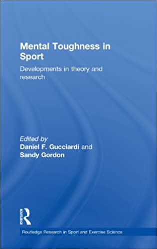 Mental Toughness in Sport: Developments in Theory and Research (Routledge Research in Sport and Exercise Science)