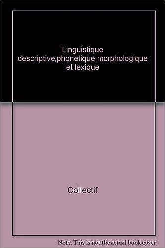 Livres Linguistique descriptive : phonétique, morphologie et lexique pdf ebook