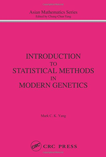 Introduction to Statistical Methods in Modern Genetics (Modern Analysis Series) - M.C. Yang