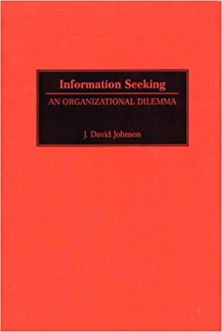 Information Seeking: An Organizational Dilemma