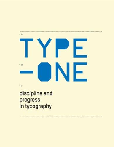 Type One  Discipline And Progress In Typography