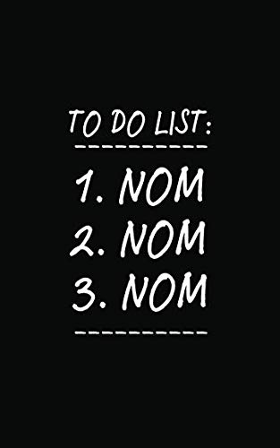 To Do List: Nom Nom Nom (Pocket Edition): Inspirational Quote Blank Journal Notebook For Writing Recipes, Foods, Notes, Goals, And All That Good Stuff! by Amazing Life Affirmation Journals