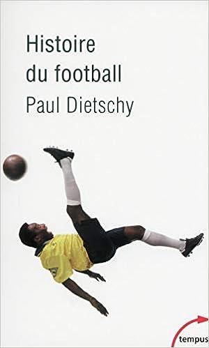 meilleurs livres de foot Histoire du football de Paul DIETSCHY