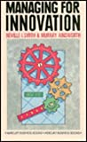 Managing for Innovation, Neville Smith and Murray Ainsworth, 1852520299